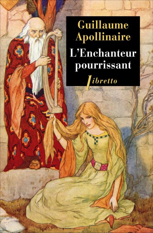 Guillaume Apollinaire L'enchanteur pourrissant