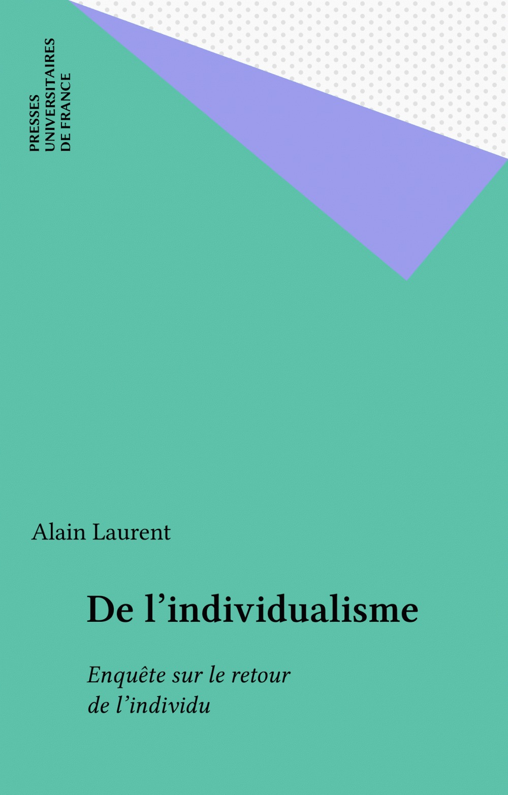 Alain Laurent De l'individualisme