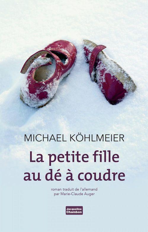 Michael Köhlmeier La petite fille au dé à coudre