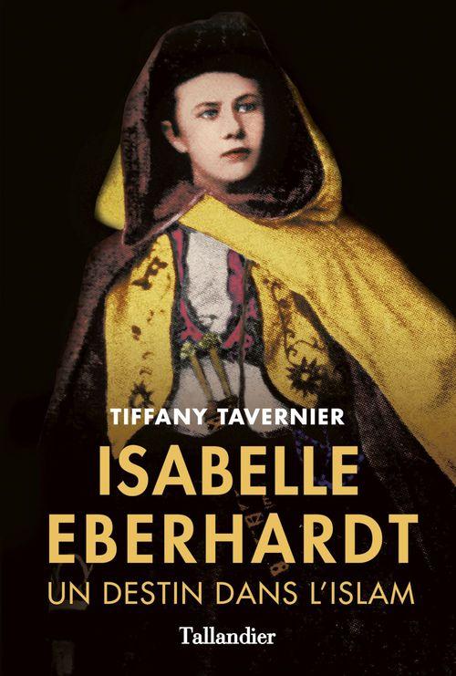 Tiffany TAVERNIER Isabelle Eberhardt