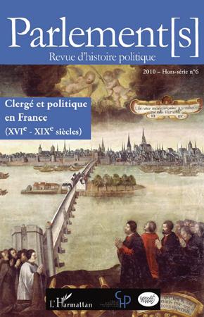 Clergé et politique en France (XVIe - XIXe siècles)