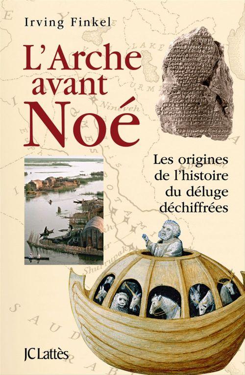 Irving Finkel L'Arche avant Noé
