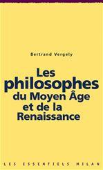 Bertrand Vergely Les philosophes du Moyen Âge et de la Renaissance