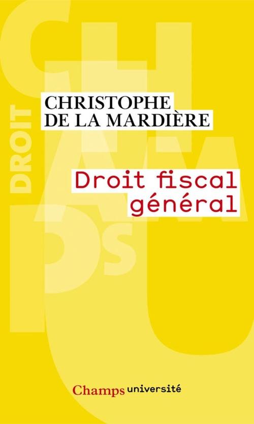 Christophe la Mardière (de) Droit fiscal général