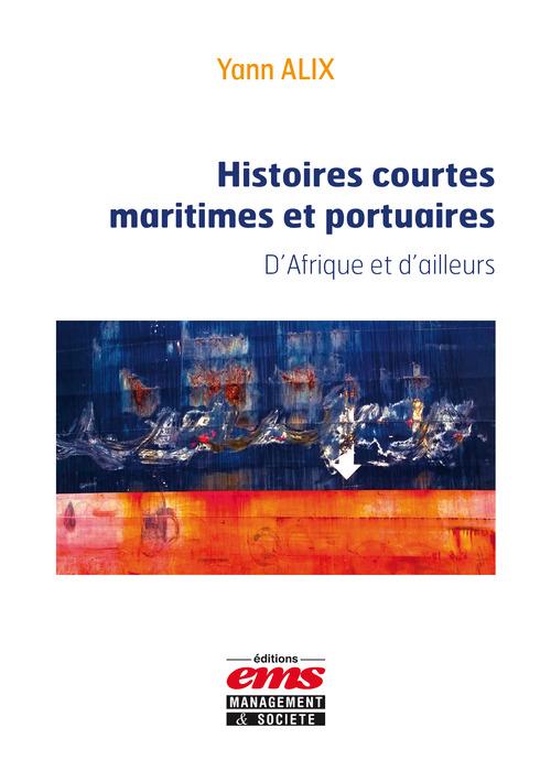 Yann ALIX Histoires courtes maritimes et portuaires