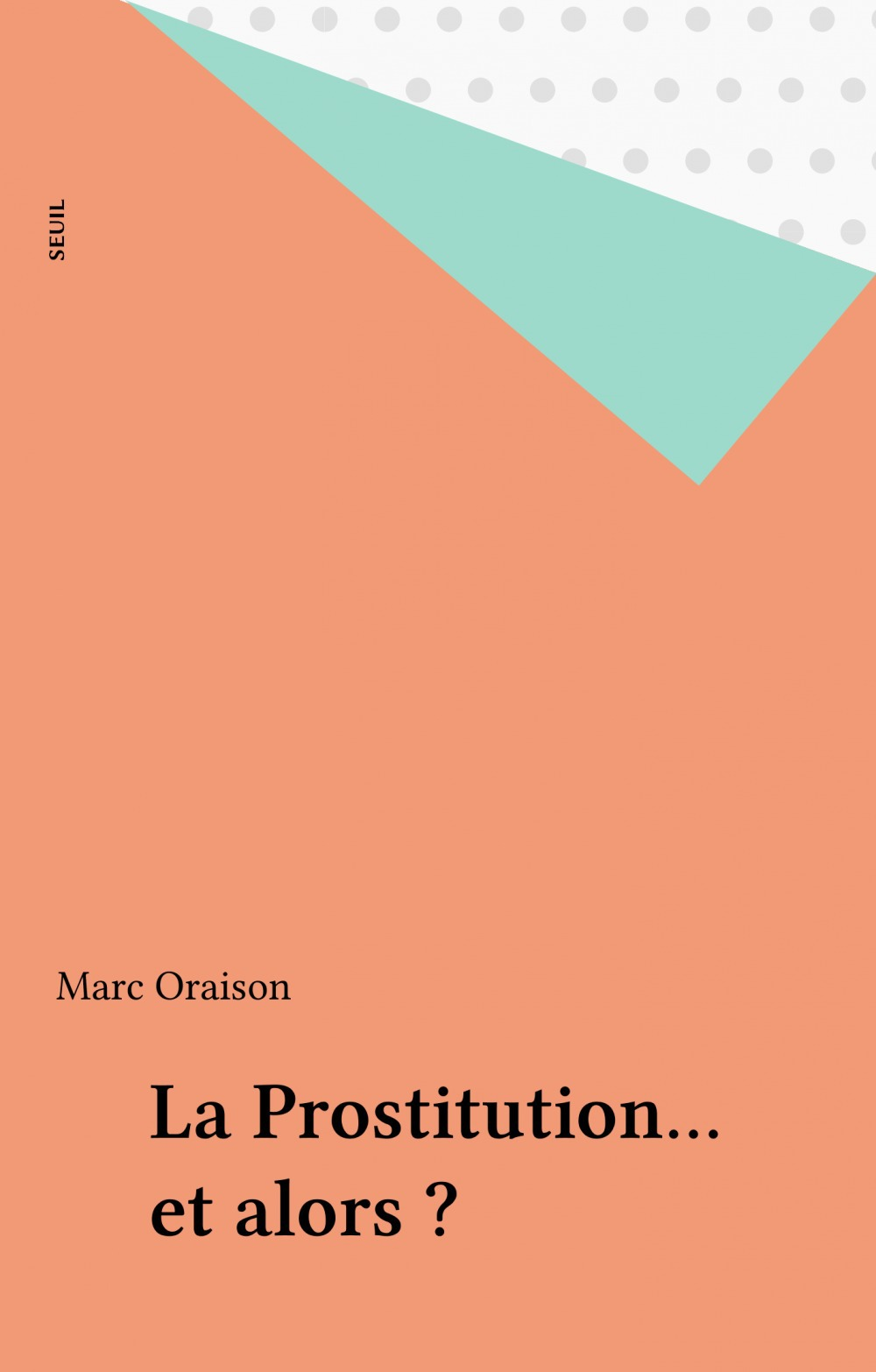 Marc Oraison La Prostitution... et alors ?
