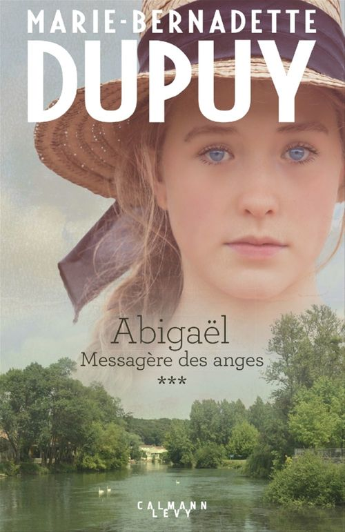 Marie-Bernadette Dupuy Abigaël tome 3 : Messagère des anges