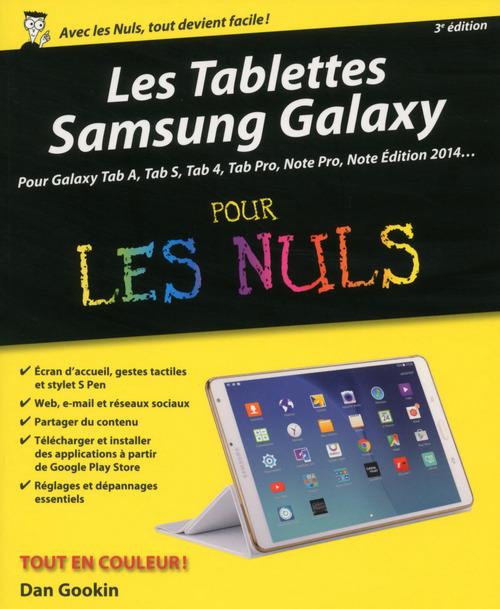 Dan GOOKIN Les Tablettes Samsung Galaxy pour les Nuls, 3e édition