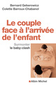 le couple face � l'arriv�e de l'enfant ; surmonter le baby-clash
