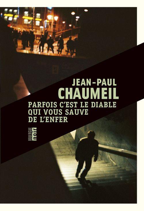 Jean-Paul Chaumeil Parfois c'est le diable qui vous sauve de l'enfer