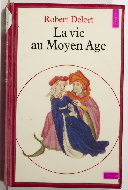 Robert Delort La Vie au Moyen Âge