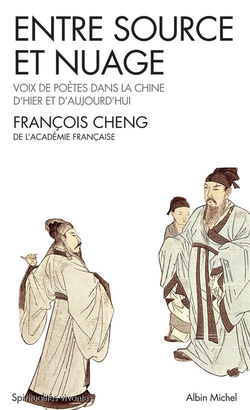 Entre source et nuage ; voix de poètes dans la Chine d'hier et d'aujourd'hui