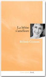 Belinda Cannone La bêtise s'améliore