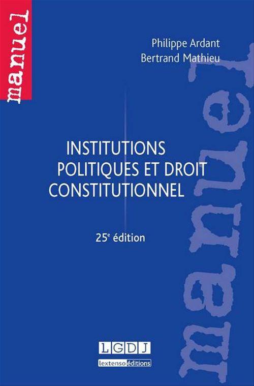 Philippe Ardant Institutions politiques et droit constitutionnel (25e édition)