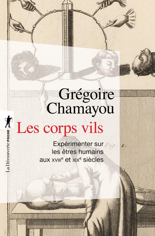 Grégoire CHAMAYOU Les corps vils