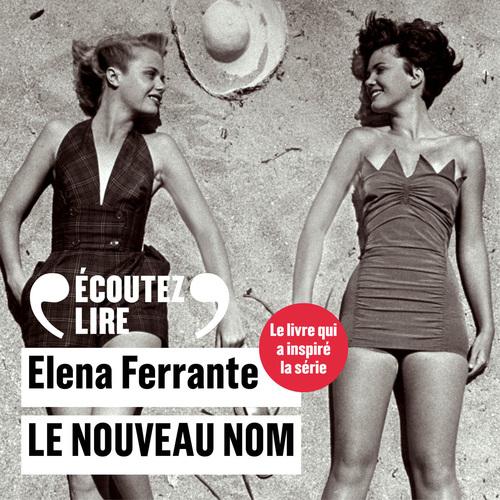 Elena Ferrante Le nouveau nom