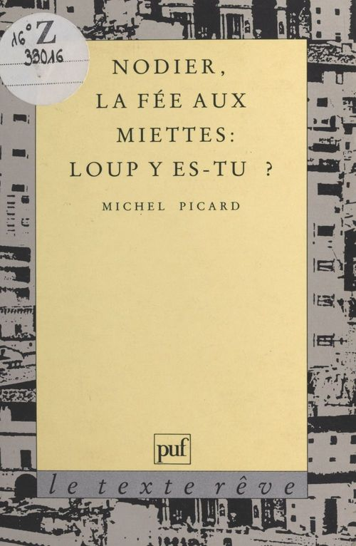 Nodier, «La Fée aux miettes» : Loup y es-tu ?