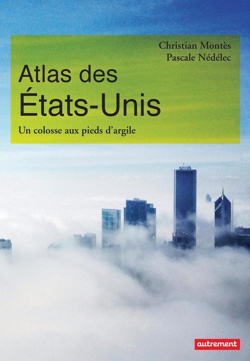 Atlas des États-Unis. Un colosse aux pieds d'argile