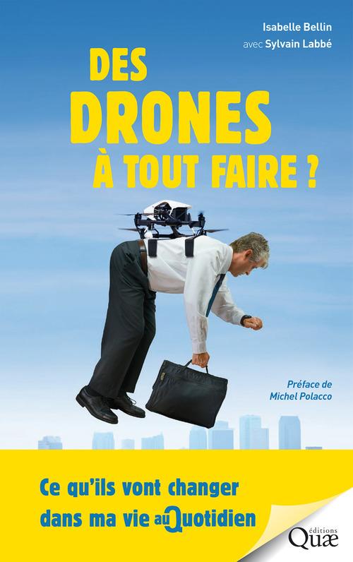 Sylvain Labbé Des drones à tout faire !