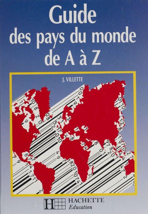 J. Villette Guide des pays du monde de A à Z