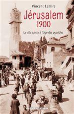 Vincent Lemire Jérusalem 1900