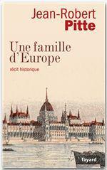 Jean-Robert Pitte Une famille d'Europe