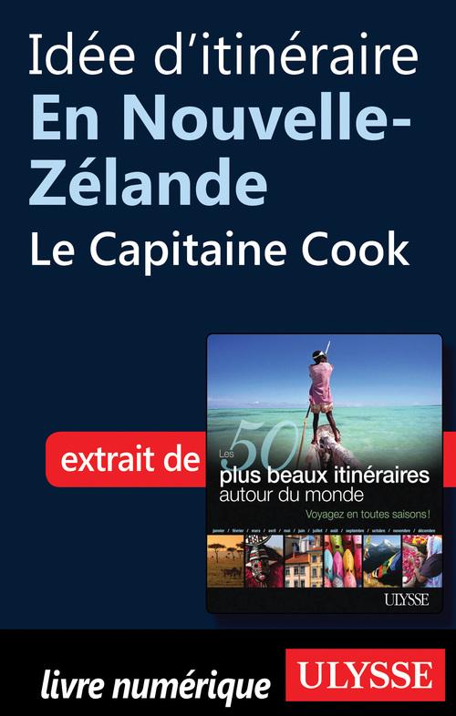 Idée d'itinéraire en Nouvelle-Zélande - le Capitaine Cook