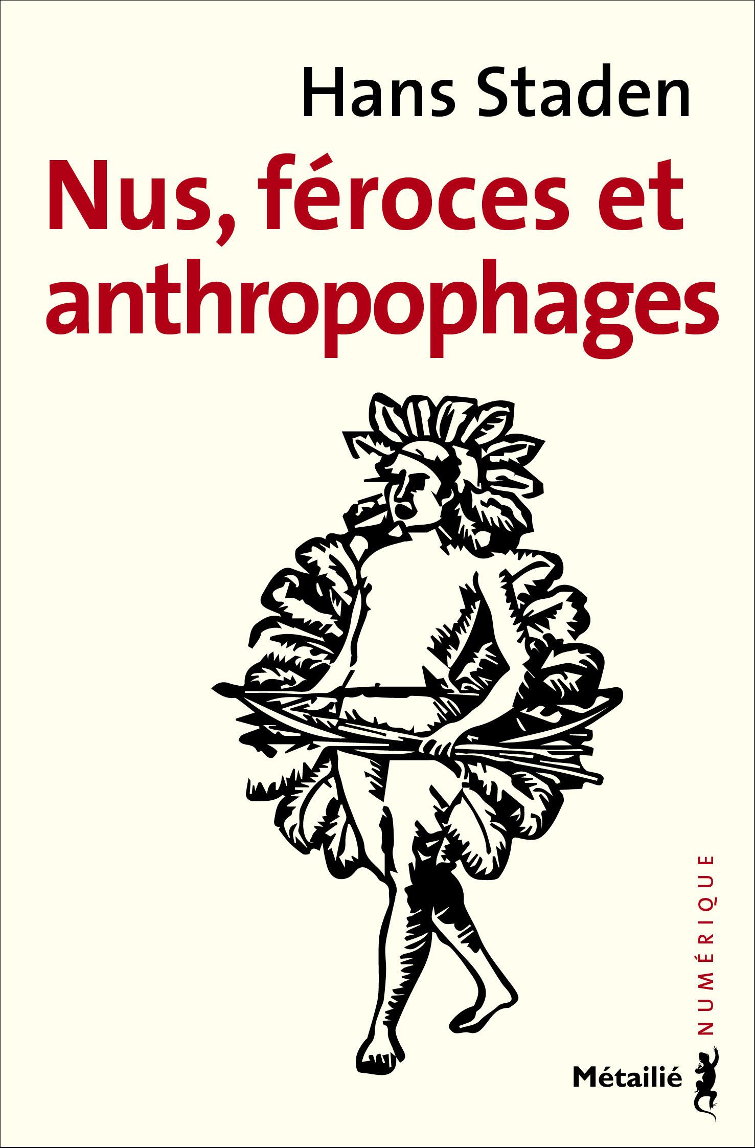 Hans Staden Nus, féroces et anthropophages