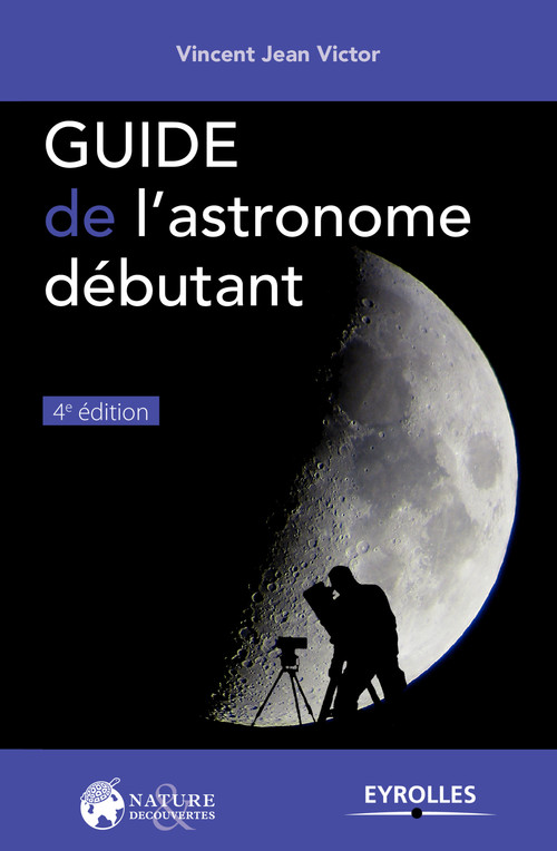 Vincent Jean Victor Guide de l'astronome débutant