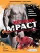 M�thode Impact ; force, volume, puissance, explosivit� : d�cuplez vos performances musculaires ; forme, esth�tique, pr�paration physique