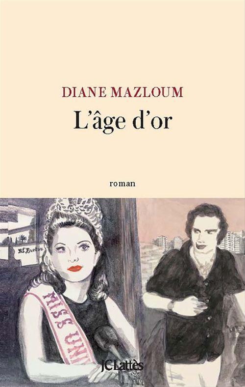 Diane Mazloum L'âge d'or