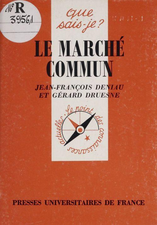 Jean-François Deniau Le Marché commun