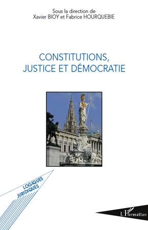 Xavier Bioy Constitutions, justice et démocratie