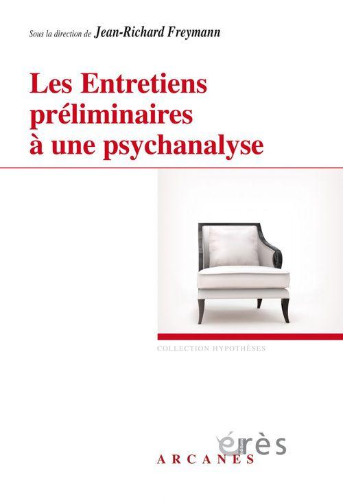 Jean-richard FREYMANN Les Entretiens préliminaires à une psychanalyse