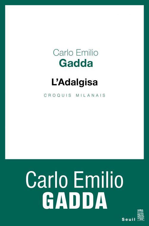 Carlo Emilio Gadda L'Adalgisa. Croquis milanais