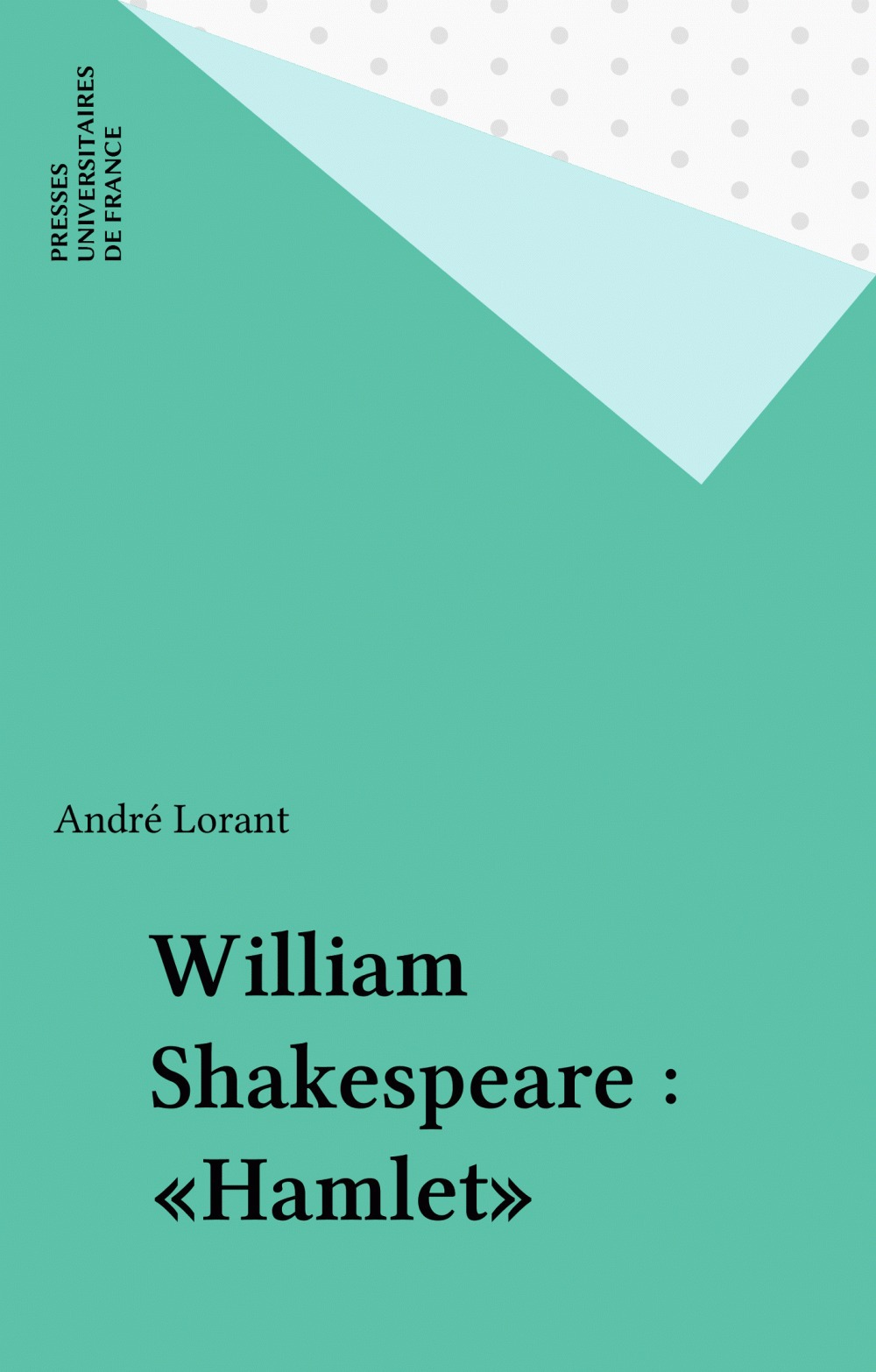 William Shakespeare : «Hamlet»