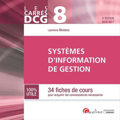 Les Carrés DCG 8 - Systèmes d'information de gestion 2016-2017 - 4e édition