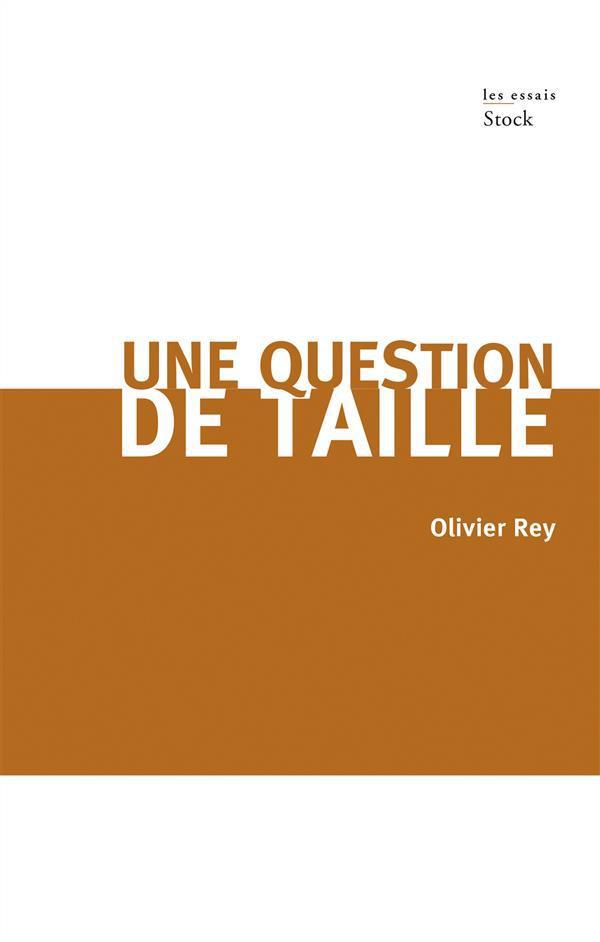 Olivier Rey Une question de taille