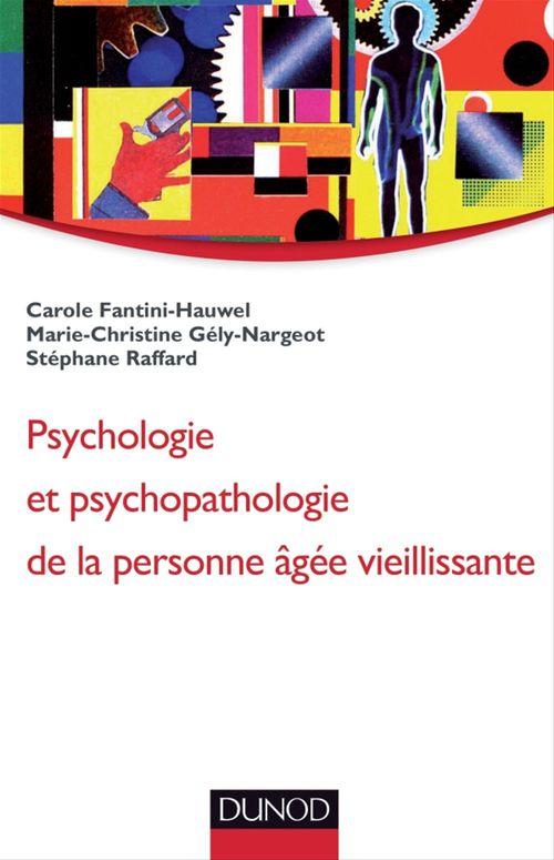 Carole Fantini-Hauwel Psychologie et psychopathologie de la personne vieillissante