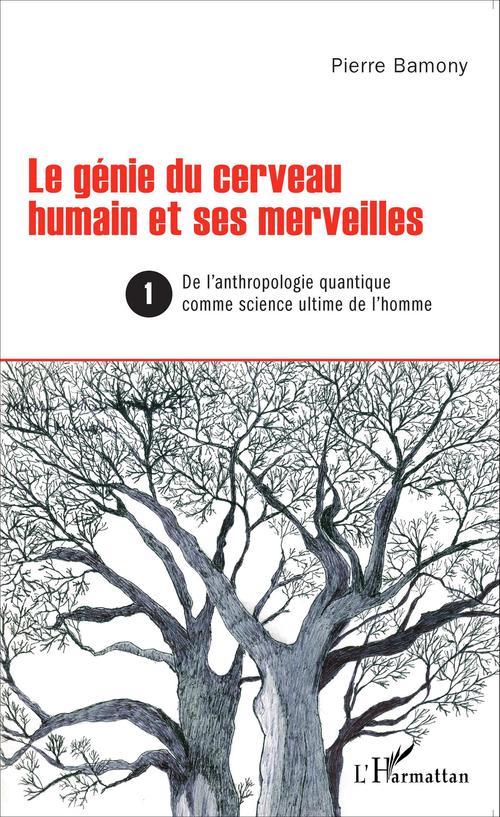 Pierre Bamony Le génie du cerveau humain et ses merveilles 1
