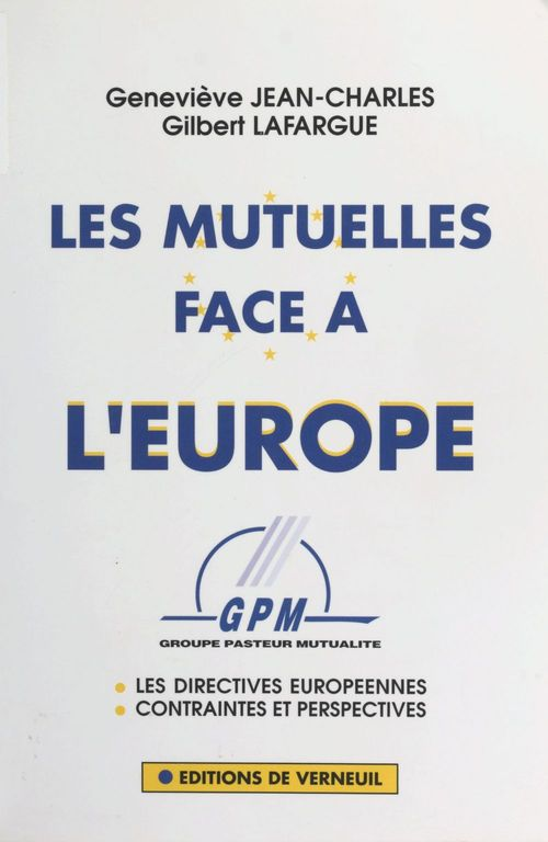 Les Mutuelles face à l'Europe : les directives européennes, contraintes et perspectives