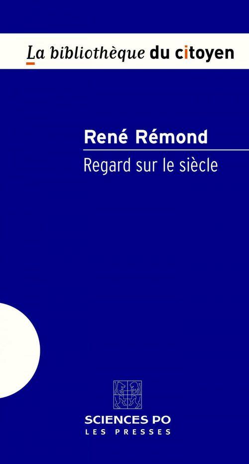 René Rémond Regard sur le siècle