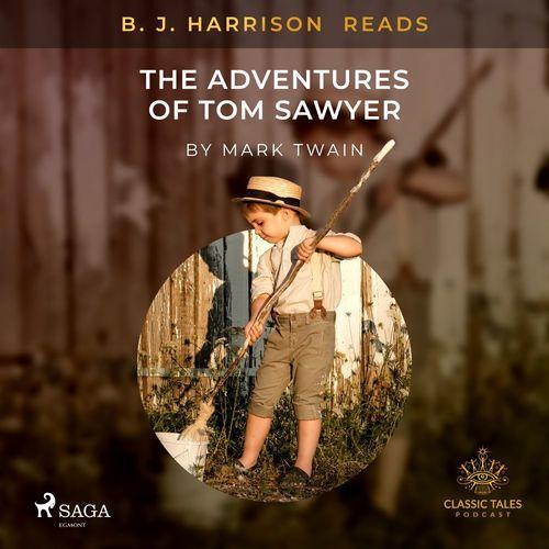 B. J. Harrison Reads The Adventures of Tom Sawyer