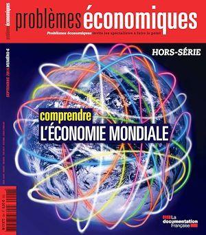 Collectif Problèmes économiques : Comprendre l'économie mondiale - HS n°6