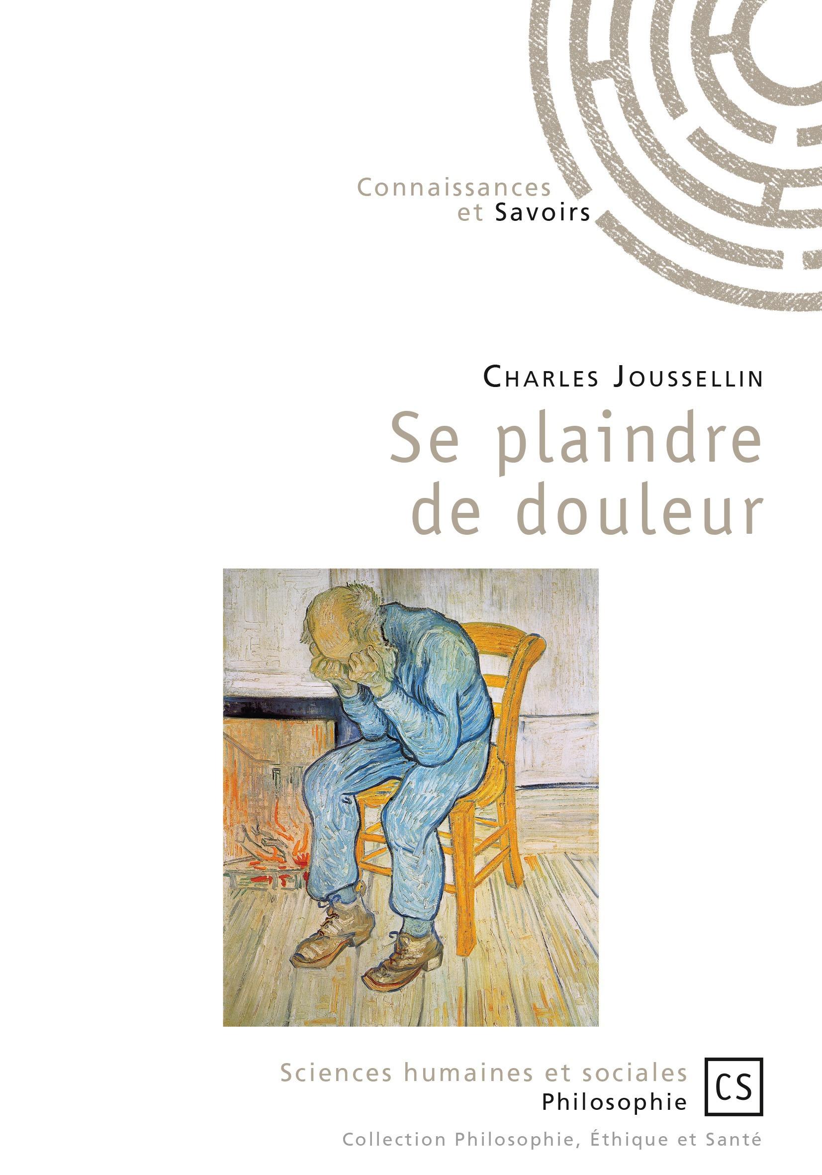 Charles Joussellin Se plaindre de douleur