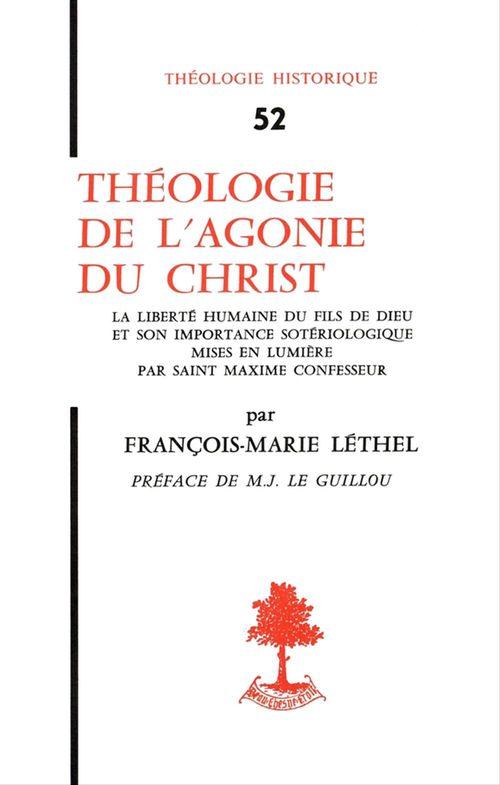 François-marie Léthel Théologie de l'agonie du Christ - La liberté humaine du fils de Dieu et son importance sotériologique