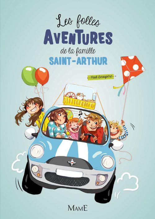 Paul Beaupère Les folles aventures de la famille Saint-Arthur (Tome 1)