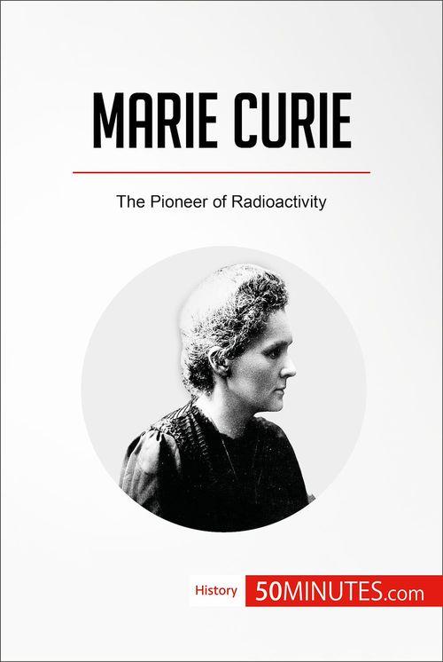 50MINUTES.COM Marie Curie