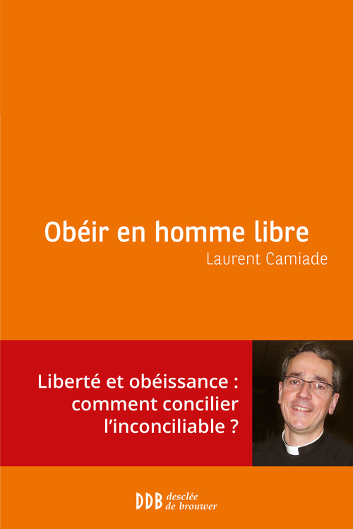 Laurent Camiade Obéir en homme libre