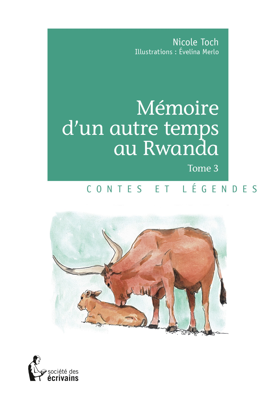 Mémoire d'un autre temps au Rwanda - Tome 3